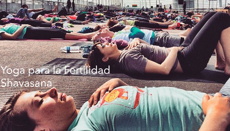 Infertilidad. Yoga para la Fertilidad. Shavasana