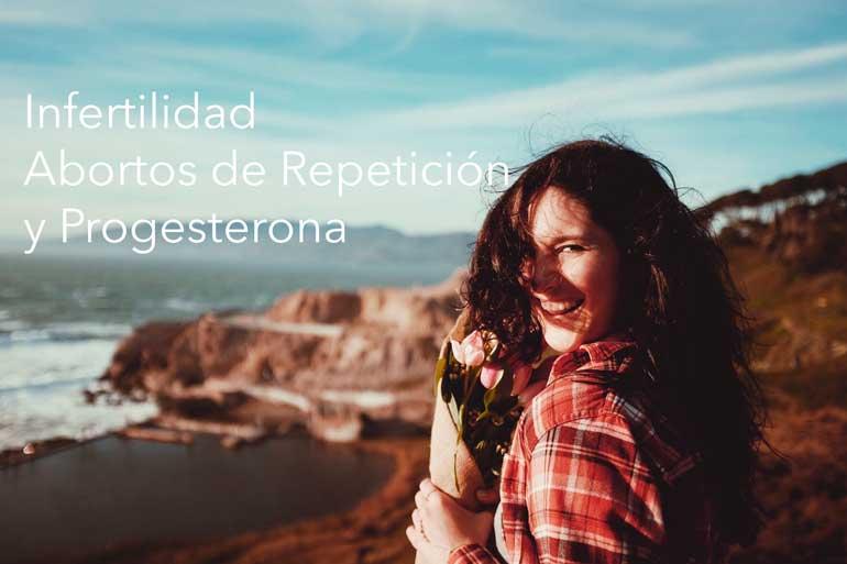 infertilidad-abortos-de-repeticion-y-progesterona.jpg